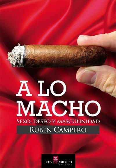 A LO MACHO . AUTOR : RUBEN CAMPERO