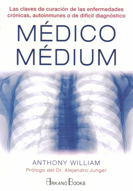 MEDICO MEDIUM . ANTHONY WILLIAM