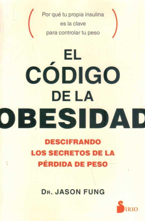 EL CODIGO DE LA OBESIDAD. DR. JASON FUNG