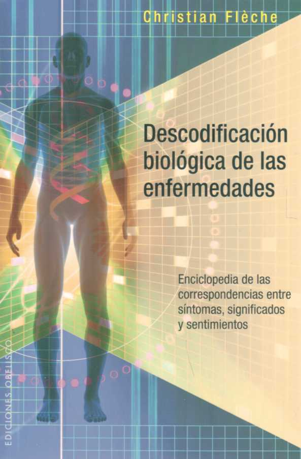 DESCODIFICACION BIOLOGICA DE LAS ENFERMEDADES. CHRISTIAN FLECHE.