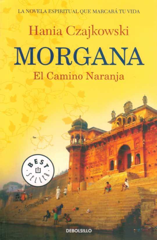 MORGANA: EL CAMINO NARANJA . HANIA CZAJKOWSKI