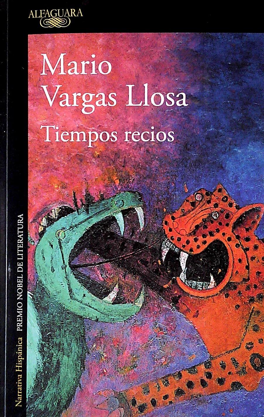 MARIO VARGAS LLOSA : TIEMPOS RECIOS .
