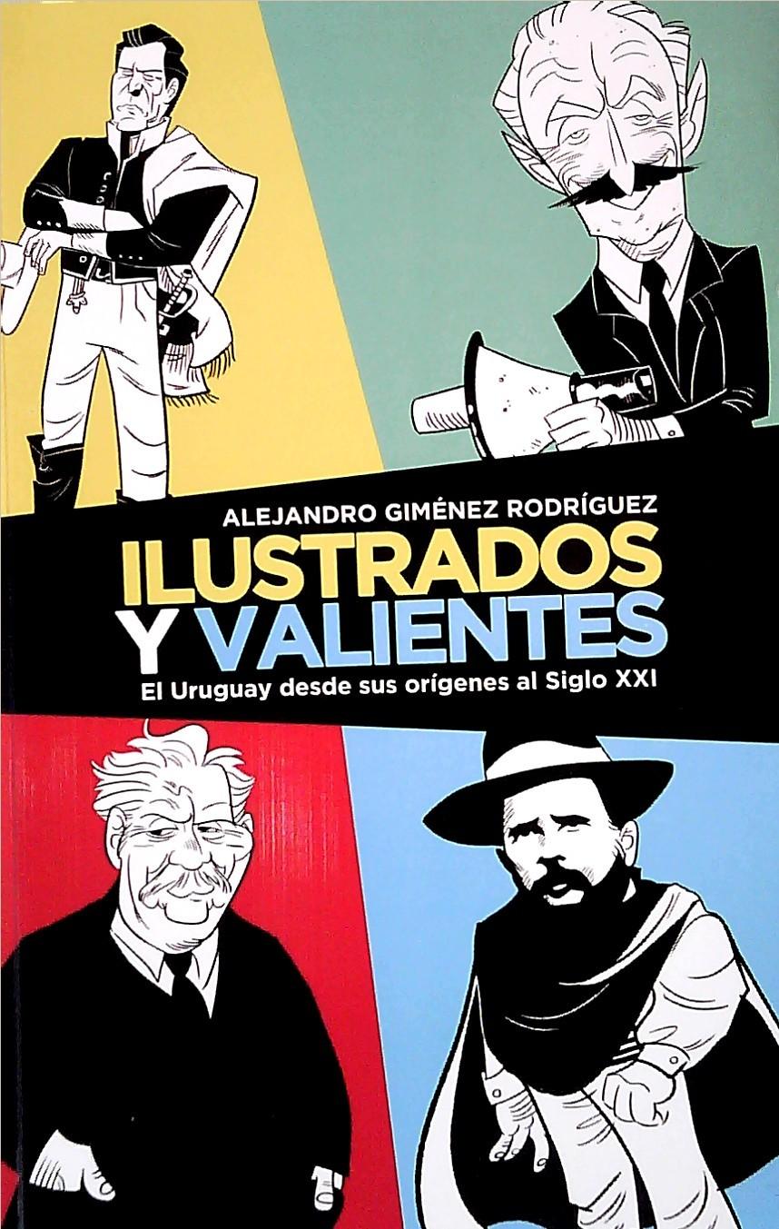 ILUSTRADOS Y VALIENTES Autor: GIMENEZ RODRIGUEZ, ALEJANDRO