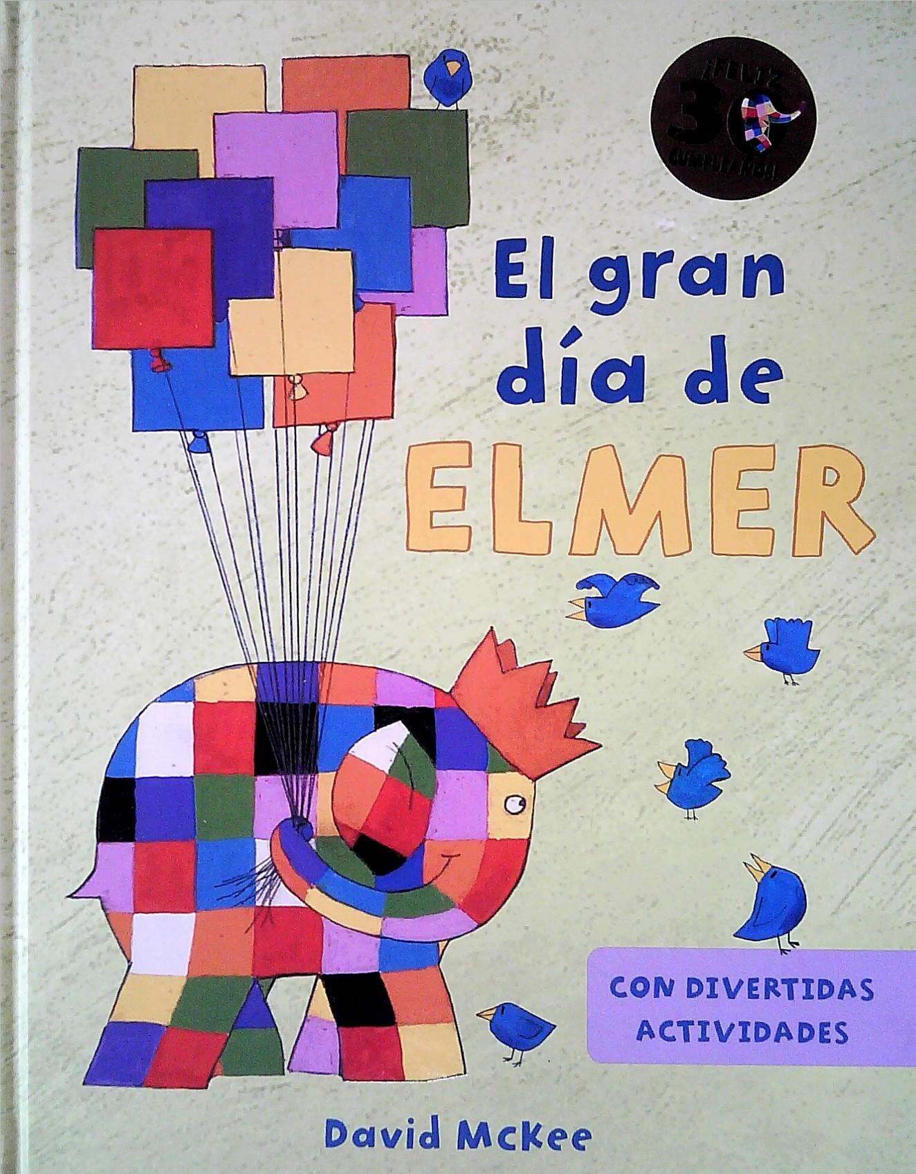 EL GRAN DIA DE ELMER. Autor: MCKEE, DAVID