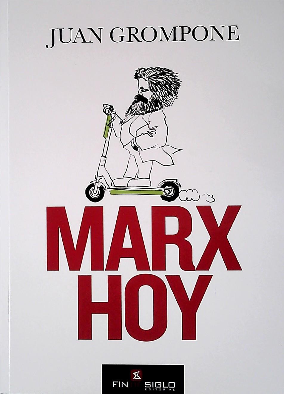 JUAN GROMPONE : MARX HOY .