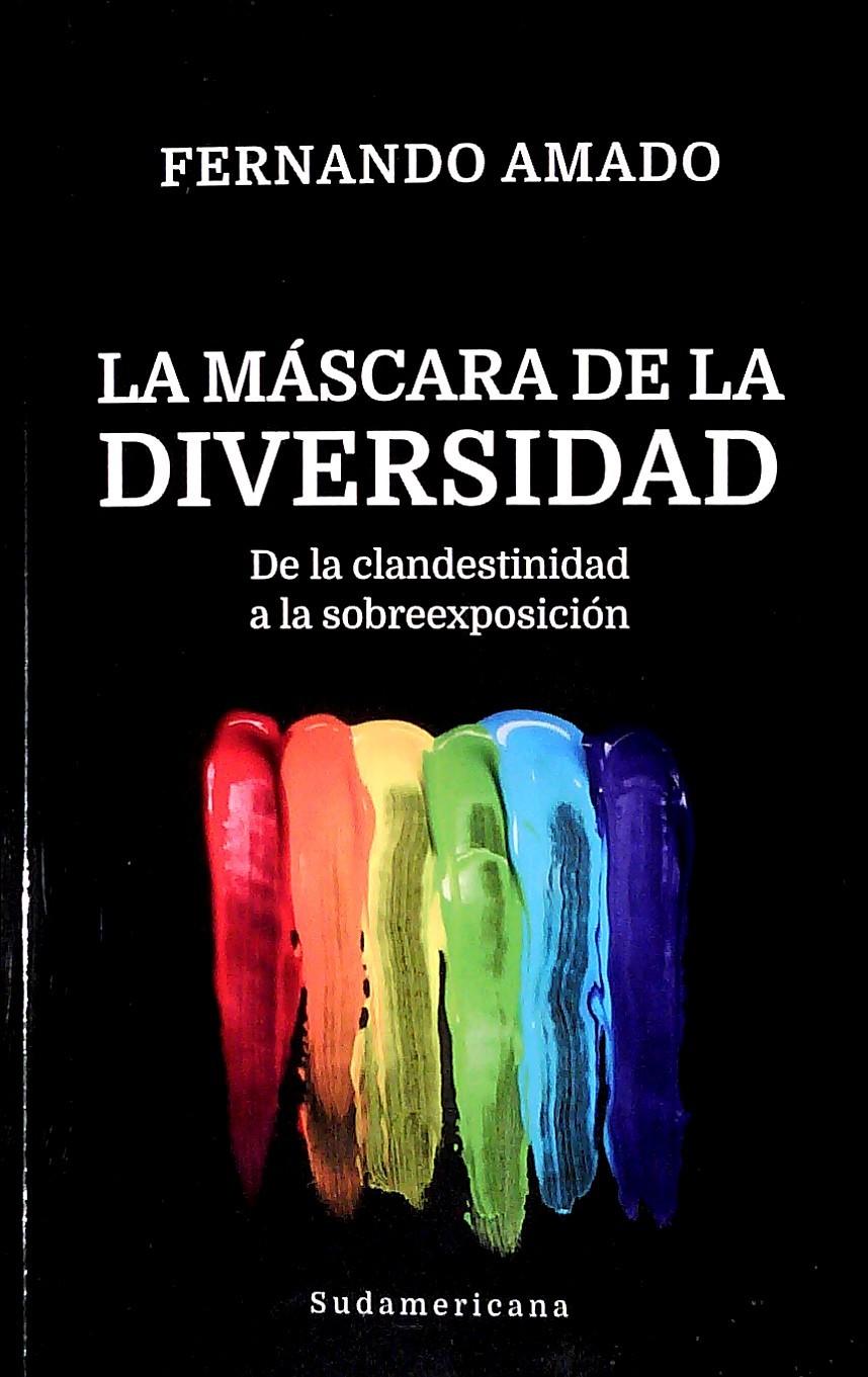 LA MASCARA DE LA DIVERSIDAD . FERNANDO AMADO .