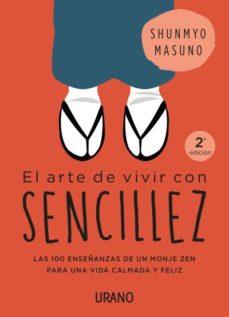 EL ARTE DE VIVIR CON SENCILLEZ. SHUNMYO MASUNO.
