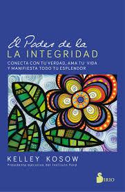 EL PODER DE LA INTEGRIDAD. KELLEY KOSOW.