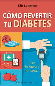 COMO REVERTIR TU DIABETES. KFIR LUZZATTO
