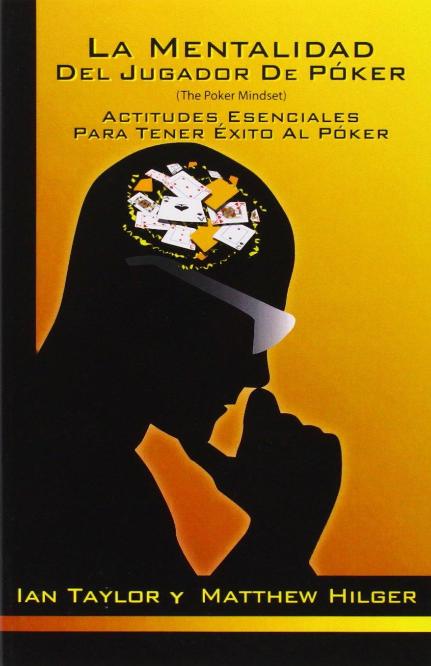 LA MENTALIDAD DEL JUGADOR DE POKER